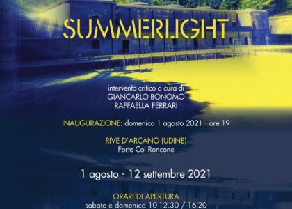 Summerlight: mostra collettiva – Forte Col Roncone – Rive d'Arcano (UD)