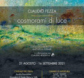 Mostra personale Claudio Fezza: 'Cosmorami di luce' a cura di Giancarlo Bonomo e Raffaella Ferrari